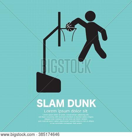 Slam Dunk Basket Ball Icon Black Symbol Vector Illustration. Eps 10