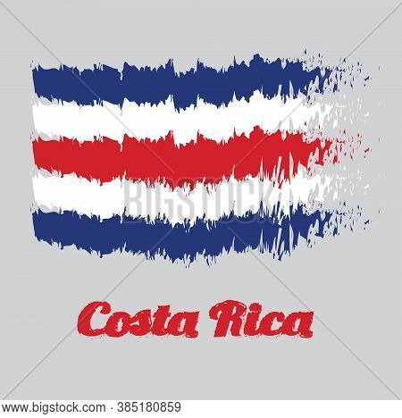 Brush Style Color Flag Of Costa Rica, Blue Red And White Color. With Name Text Costa Rica.