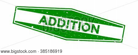 Grunge Green Addition Word Hexagon Rubber Seal Stamp On White Background
