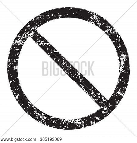Prohibition Symbol. No Sign. Denied Icon. Black Forbidden Or Not Allowed Logo. Painted Grunge Style