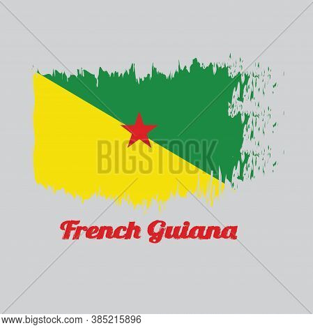 Brush Style Color Flag Of French Guiana, The Green And Yellow With Red Star. With Text French Guiana