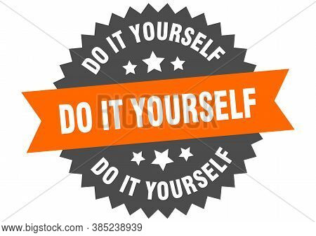 Do It Yourself Sign. Do It Yourself Circular Band Label. Round  Sticker