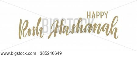 Happy Rosh Hashanah Hand Drawn Lettering. Jewish Holiday. Happy New Year In Hebrew. Template For Des
