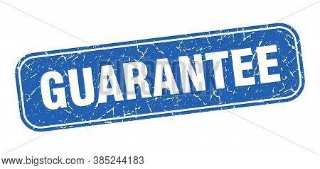Guarantee Stamp. Guarantee Square Grungy Blue Sign.