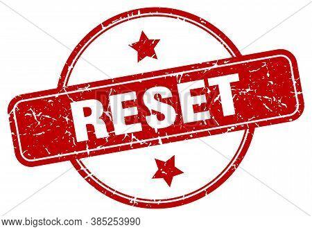 Reset Grunge Stamp. Reset Round Vintage Stamp
