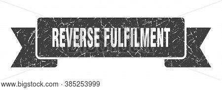 Reverse Fulfilment Ribbon. Reverse Fulfilment Grunge Band Sign. Banner