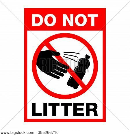 Do Not Litter Street Sign For Environment Protection And Cleanliness - Crossed Person Throwing Empty