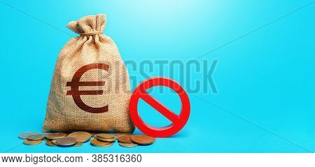 Euro Money Bag And Red Prohibition Sign No. Forced Withdrawal Of Deposits. Monetary Restrictions, Fr