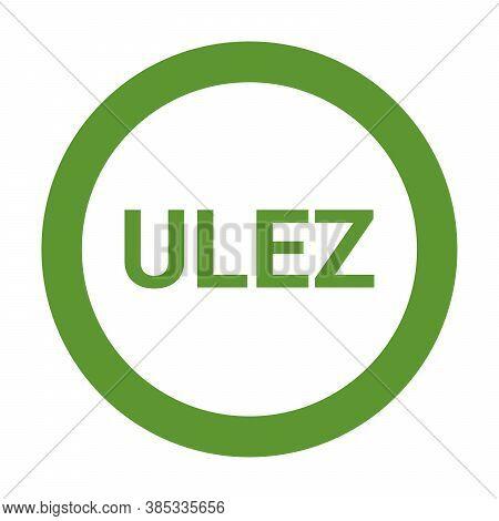 Ulez, Ultra Low Emission Zone Sign In United Kingdom