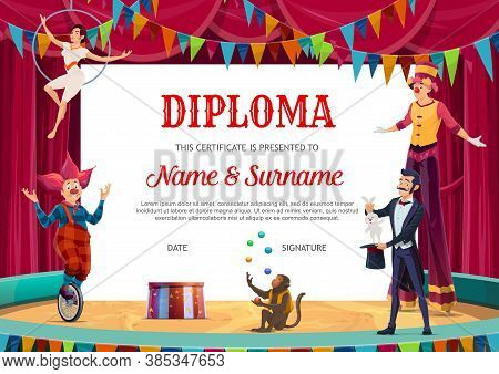 Education Diploma, Vector Kids Certificate With Circus Artists For School Or Kindergarten. Cartoon P