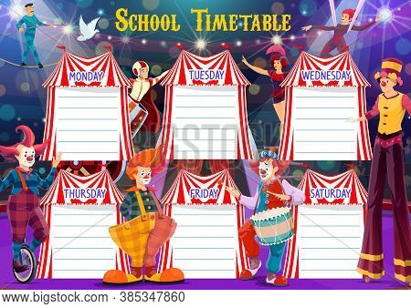 School Timetable With Big Top Circus Artists. Vector Weekly Education Schedule With Circus Clowns, A