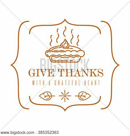 Thanksgiving Logo Design. Linear Emblem With A Delicious Pie And A Congratulatory Inscription For Th
