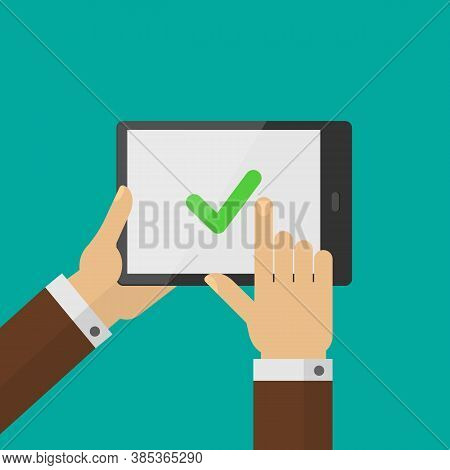 Check Mark On Tablet Screen. Hand Holding Tablet With Checkmark, Finger Touching Screen Vector