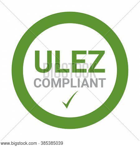 Ulez, Ultra Low Emission Zone Compliant Sign In United Kingdom