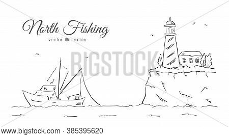 Hand Drawn Sketch With Commercial Fishing Boat And Lighthouse. Line Design.