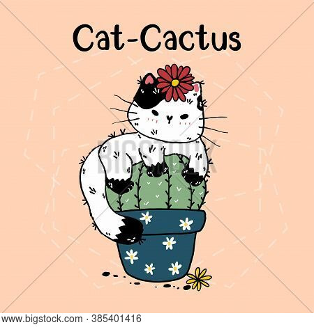 Cute Kawaii Cat Cactus In Pot With Flower Hand Drawing Doodle With Lettering Cat Cactus. Funny Cat,