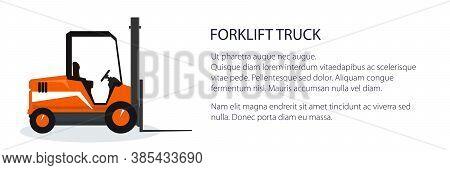 Banner With Orange Forklift Truck , Vehicle For Lifting Loads, Cargo Unloading Or Loading Concept, V