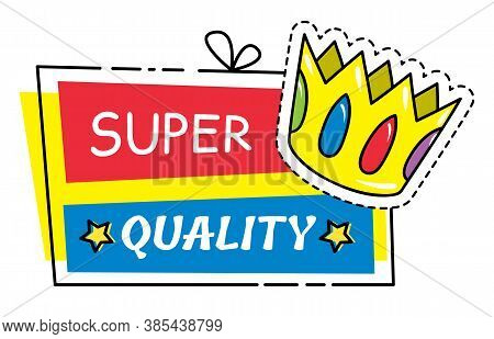 Super Quality Banner With Golden Crown. Discount Poster Template. Big Sale Special Offer Poster With
