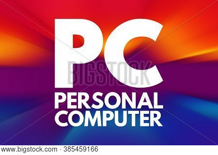 Pc - Personal Computer Acronym, Technology Concept Background