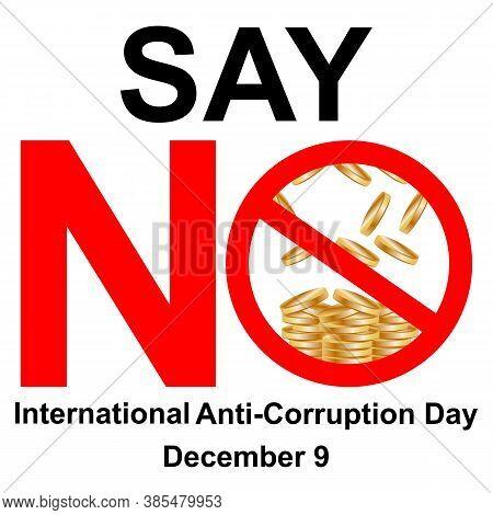 International Anti-corruption Day, Say No To Corruption United Against Corruption