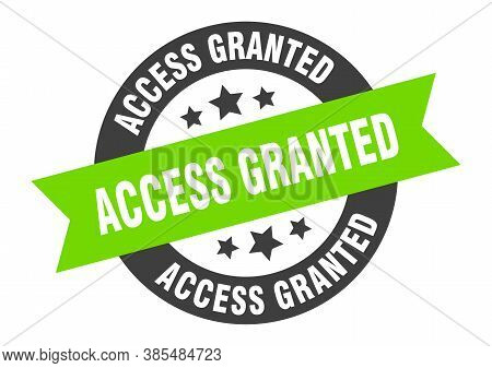 Access Granted Sign. Round Ribbon Sticker. Isolated Tag