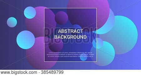 Trendy Gradients Of Balls Shapes, Great Design For Any Purposes.  Trendy Minimal Design. Vector 3d I