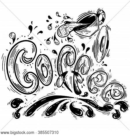 Cup With Coffee Hand Drawn Vector Scetch Illustration . Ink Graphic Line Art And Lettering. Outline