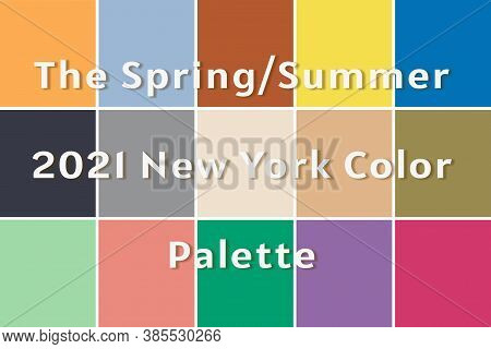 Set Of 15 Fashionable Colors Of Fashion Week. Text The Spring Summer 2021 New York Color Palette.