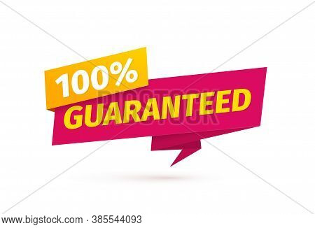 100 Percent Guaranteed Satisfaction Vector Tag On White Background. Assurance Sticker Paper Style. R