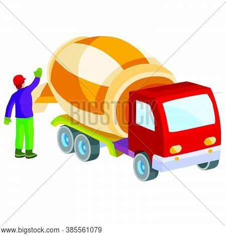 Construction Worker Helping A Concrete Mixer To Pour Out Prepared Concrete, Cartoon Illustration, Is