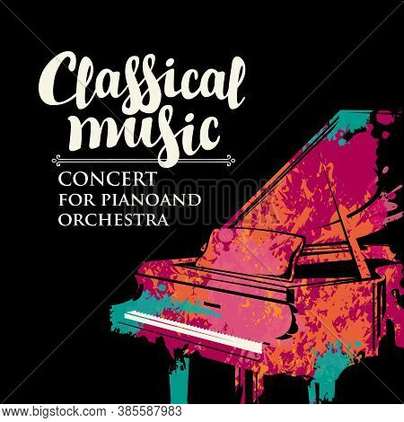 Poster For A Live Classical Music Concert With Piano And Orchestra. Vector Flyer, Invitation, Ticket