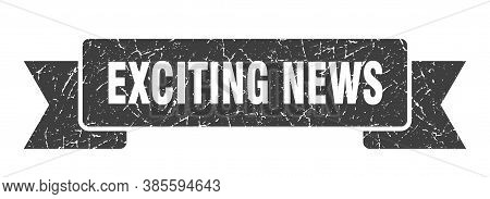Exciting News Grunge Vintage Retro Band. Exciting News Ribbon