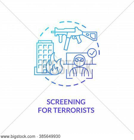Screening For Terrorists Concept Icon. Digital Criminal Surveillance Device Ideas. Ways To Use Safet