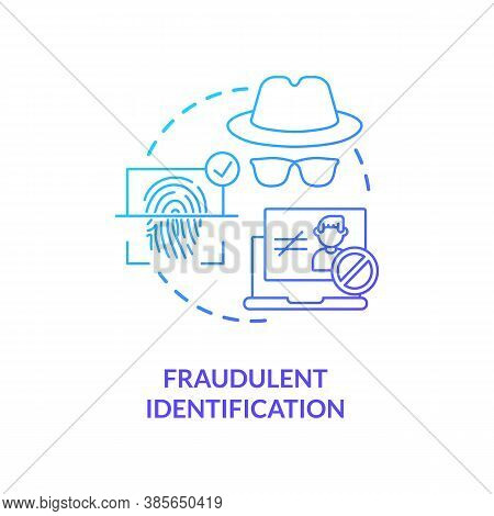 Fraudulent Identification Concept Icon. Fake Personalities Finding Technologies. Biometrical Ways To