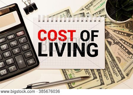 Word Writing Text Cost Of Living. Business Concept For The Level Of Prices Relating To A Range Of Ev