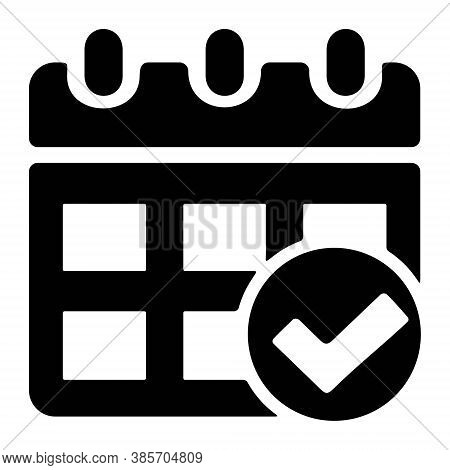 Calendar Date With Check Mark Icon. Business Calendar With Check, Ok, Done Signs. Event Organizer, P