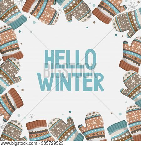 Decorative Winter Frame. New Year And Christmas Invitation, Greeting Card. Quote: Hello Winter. Whit