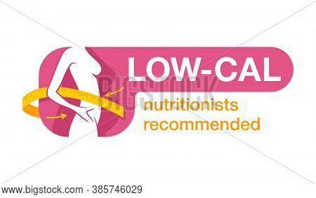 Low Cal Nutritionists Recommended Sticker - Weight Loss Diet Food Logo (isolated Button With Frame)