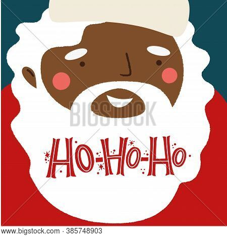 Ho-ho-ho. Black-skinned Santa Claus With An Inscription In His Beard. Great Lettering For Greeting C