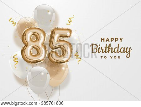 Happy 85th Birthday Gold Foil Balloon Greeting Background. 85 Years Anniversary Logo Template- 85h C