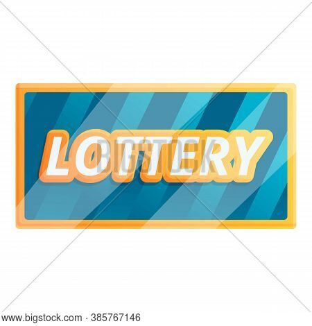 Lottery Icon. Cartoon Of Lottery Vector Icon For Web Design Isolated On White Background