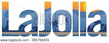 La Jolla California With Beach Cliffs And Coastline Landscape Inlay Isolated Vector Illustration