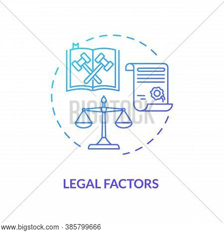 Legal Factors Concept Icon. Communication Life Saving Advices. Pestel Analysis Planning. Law Informa