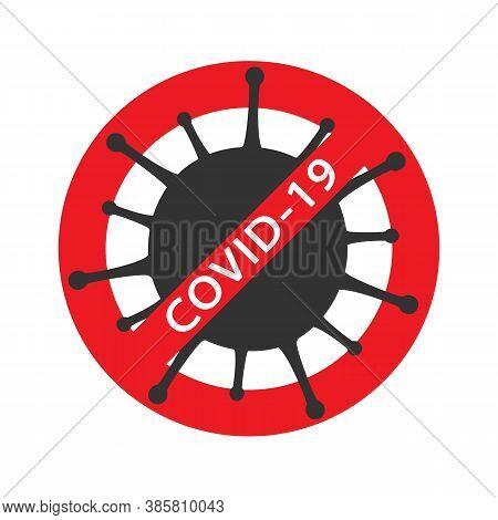 Coronavirus Red Prohibit Sign, 2019-ncov, Covid-19 Novel Coronavirus Bacteria. No Infection And Stop