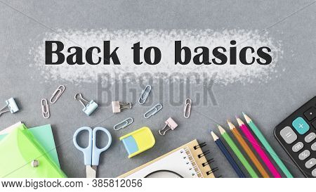 Back To Basics Word Written On Building Blocks Concept