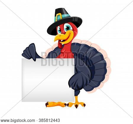 Happy Thanksgiving Day. Funny Thanksgiving Turkey Bird Cartoon Character Holding Blank Placard. Vect