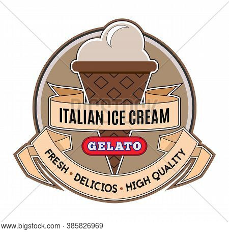 Italian Ice Cream Logo. Vintage Label With Ribbons And Gelato Sign For Shop, Restaurant , Cafe And B