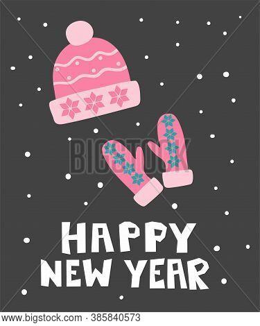 Happy New Year Postcard. Winter Clothes Pink Girl Hat And Mittens With Snowflake And Lettering, Wint