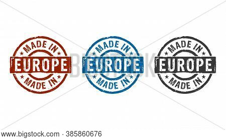 Made In Europe, Eu, European Union Stamp Icons In Few Color Versions. Factory, Manufacturing And Pro