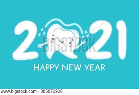 New Year Teeth. Happy Holiday 2021 Year Banner With Funny Healthy White Tooth, Childrens Dentistry,